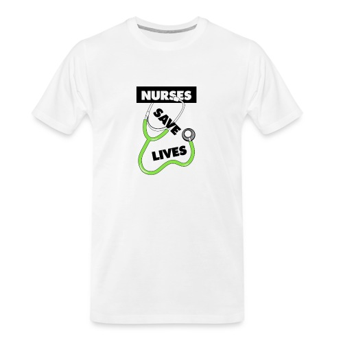 Nurses save lives green - Men's Premium Organic T-Shirt