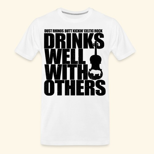 Dust Rhinos Drinks Well With Others - Men's Premium Organic T-Shirt