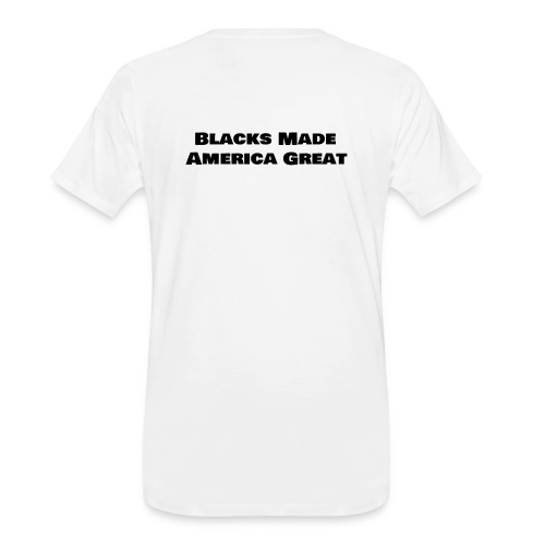 (blacks_made_america) - Men's Premium Organic T-Shirt