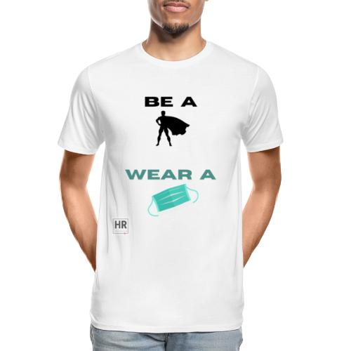 Be a Superhero, Wear a Facemask! - Men's Premium Organic T-Shirt
