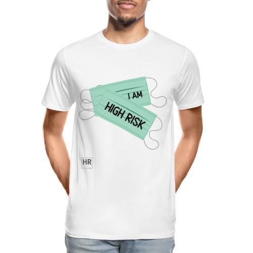 I Am High Risk - Face Masks - Men's Premium Organic T-Shirt