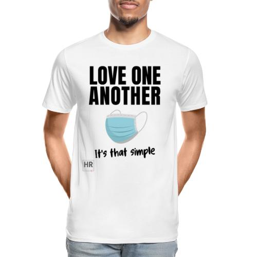 Love One Another - It's that simple - Men's Premium Organic T-Shirt