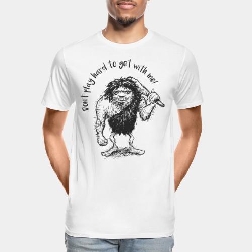 hard to get - Men's Premium Organic T-Shirt