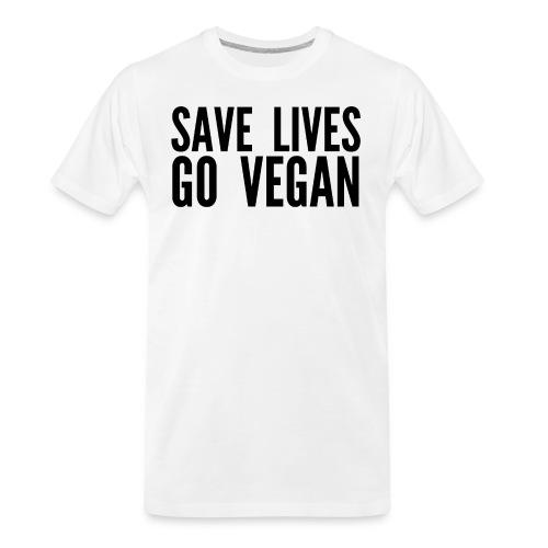 SAVE LIVES GO VEGAN (in black letters) - Men's Premium Organic T-Shirt