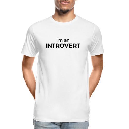 I'm an Introvert - Men's Premium Organic T-Shirt