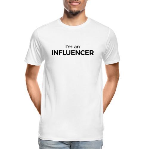 I'm an Influencer - Men's Premium Organic T-Shirt