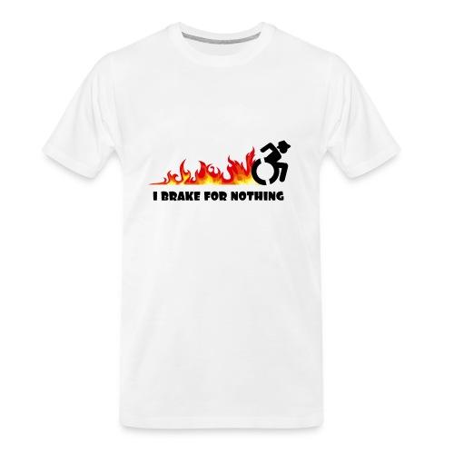 I brake for nothing with my wheelchair - Men's Premium Organic T-Shirt