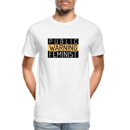 Public Warning Feminist - Men's Premium Organic T-Shirt