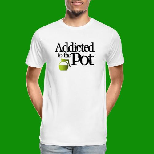 Addicted to the Pot - Men's Premium Organic T-Shirt