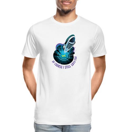 Of Course I Still Love You - Light - Men's Premium Organic T-Shirt