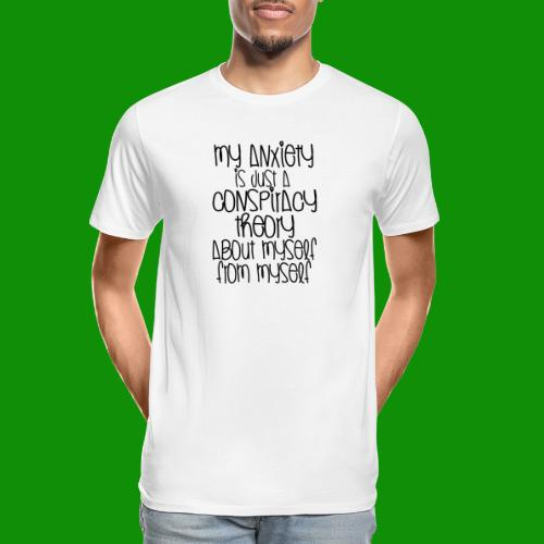 Anxiety Conspiracy Theory - Men's Premium Organic T-Shirt