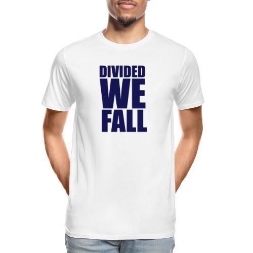 DIVIDED WE FALL - Men's Premium Organic T-Shirt