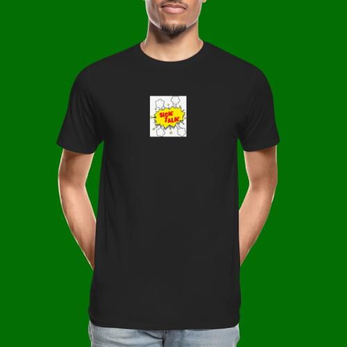 Sick Talk - Men's Premium Organic T-Shirt