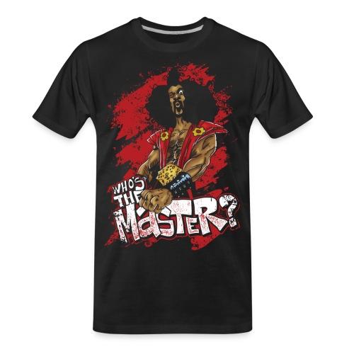 Who's The Master? - Men's Premium Organic T-Shirt