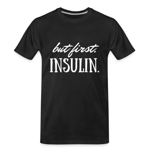 But First Insulin - Men's Premium Organic T-Shirt