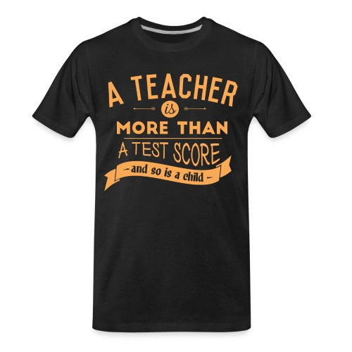 More Than a Test Score Women's T-Shirts - Men's Premium Organic T-Shirt