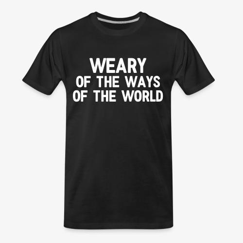 Weary - Men's Premium Organic T-Shirt