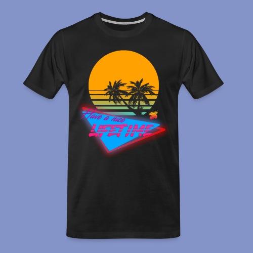 Have a nice LIFETIME - Men's Premium Organic T-Shirt