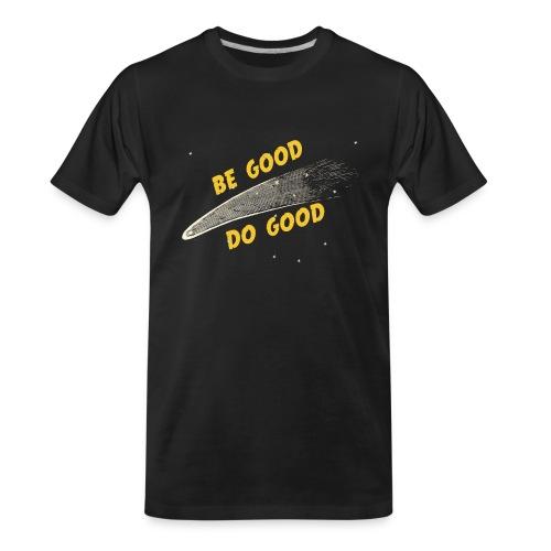 Be Good and - Men's Premium Organic T-Shirt
