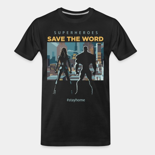 stay home save world - Men's Premium Organic T-Shirt