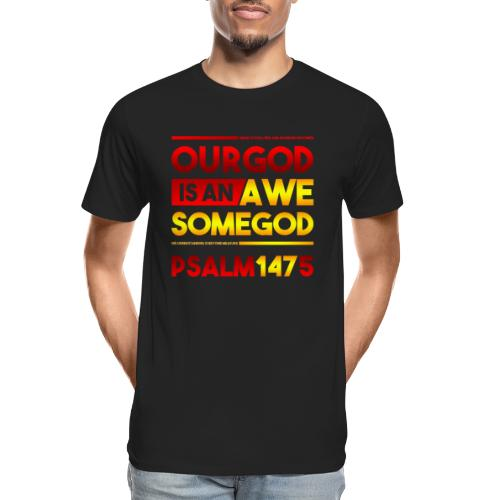Our God is an Awesome God - Men's Premium Organic T-Shirt