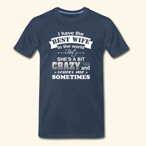 I HAVE THE BEST WIFE IN THE WORLD - Men's Premium Organic T-Shirt