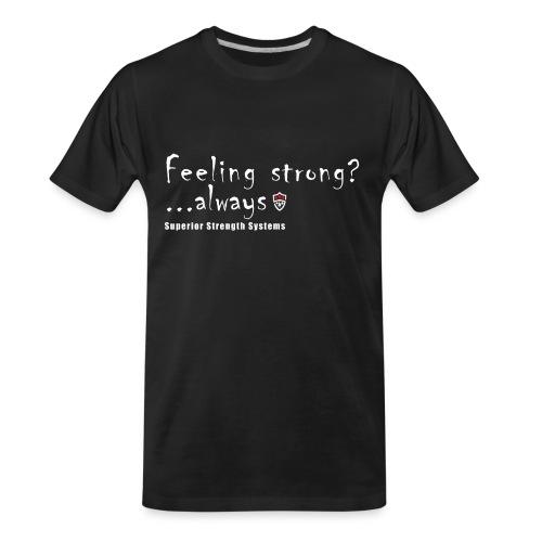 Feeling Strong Always - Men's Premium Organic T-Shirt
