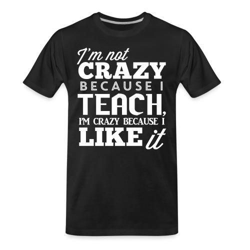 Not Crazy Women's T-Shirts - Men's Premium Organic T-Shirt