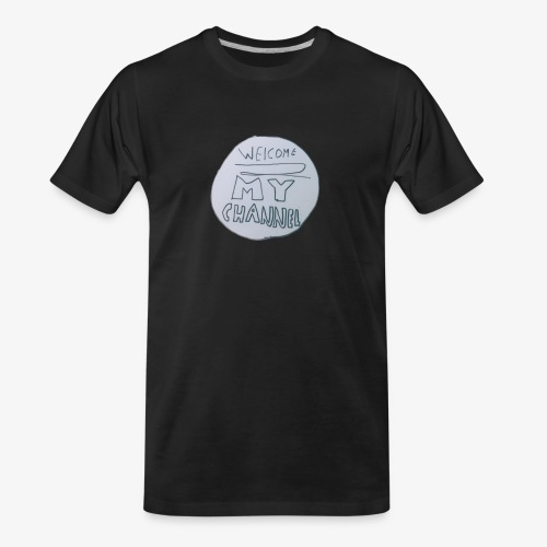 Welcome To My Channel - Men's Premium Organic T-Shirt