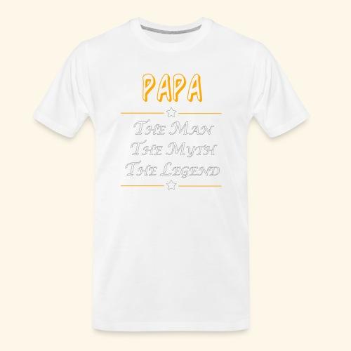 Papa the man the myth the legend - Men's Premium Organic T-Shirt