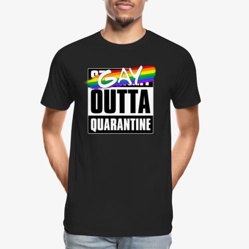 Gay Outta Quarantine - LGBTQ Pride - Men's Premium Organic T-Shirt