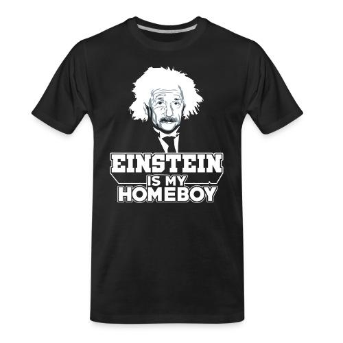 Einstein Is My Homeboy - Men's Premium Organic T-Shirt