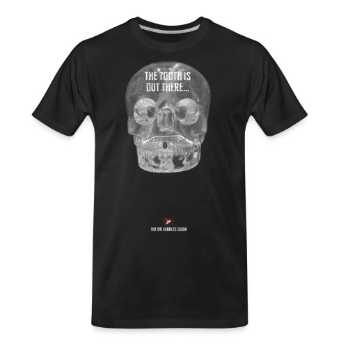 The Tooth is Out There! - Men's Premium Organic T-Shirt