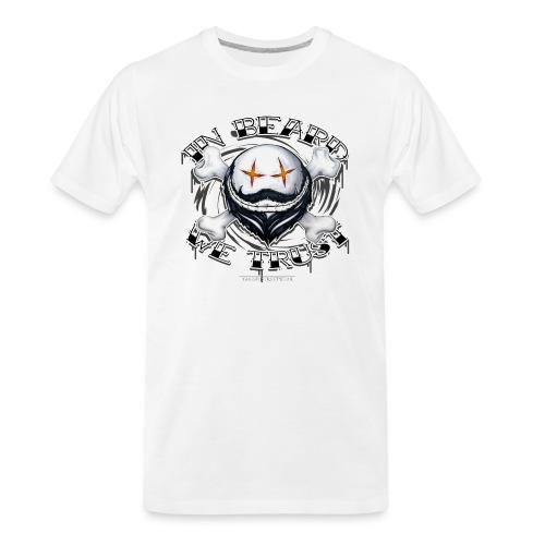 in beard we trust - Men's Premium Organic T-Shirt