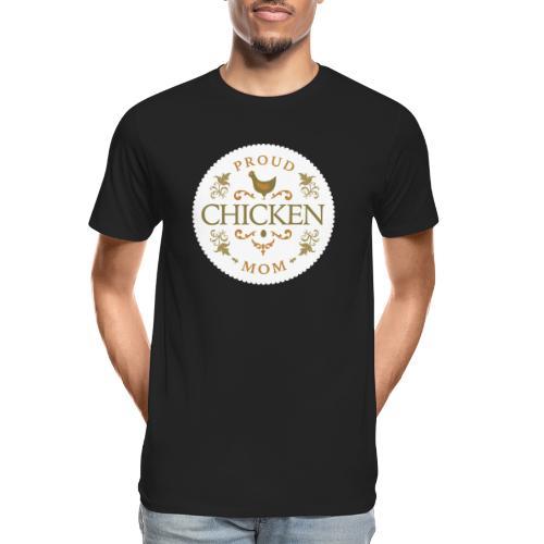 proud chicken mom - Men's Premium Organic T-Shirt
