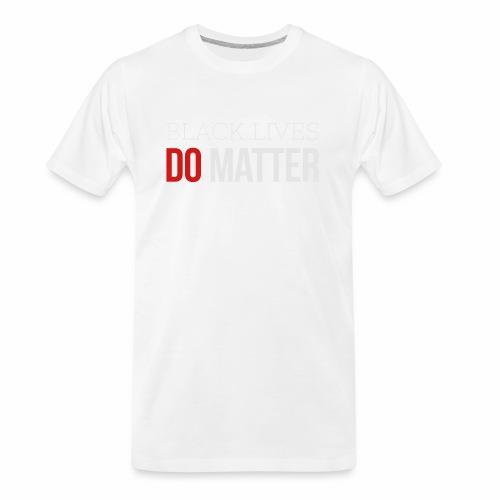 BLACK LIVES MATTER W&R - Men's Premium Organic T-Shirt