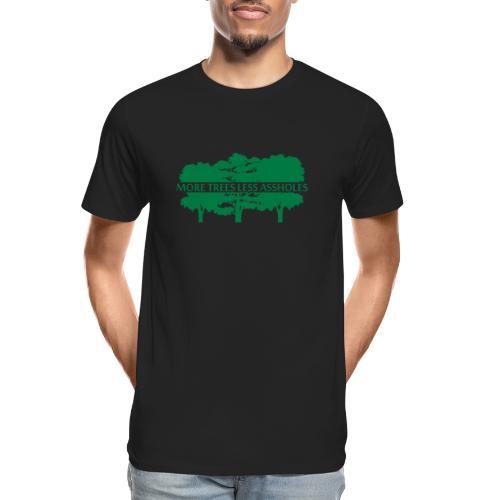 More Trees Less Assholes - Men's Premium Organic T-Shirt