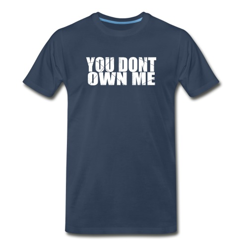 You don't own me white - Men's Premium Organic T-Shirt