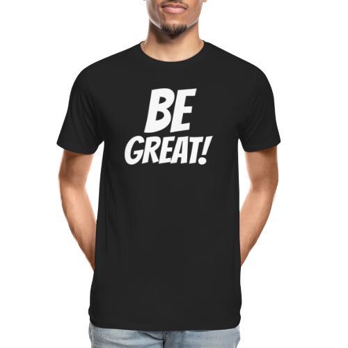 Be Great White - Men's Premium Organic T-Shirt