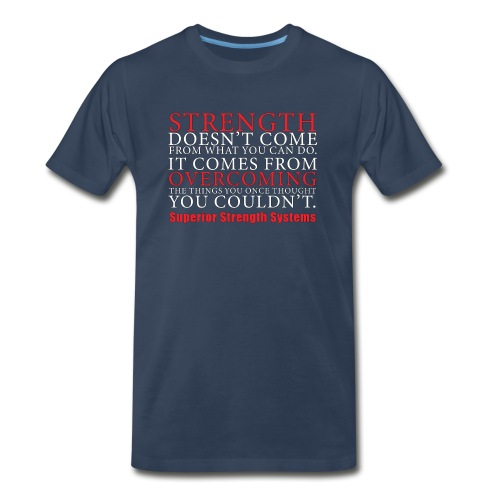 Strength Doesn t Come from - Men's Premium Organic T-Shirt