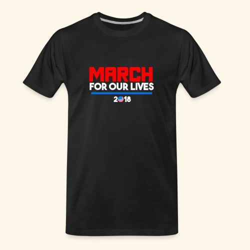 March For Our Lives 2018 T Shirts - Men's Premium Organic T-Shirt