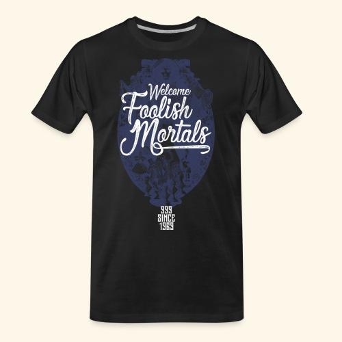 Foolish Mortals - Men's Premium Organic T-Shirt