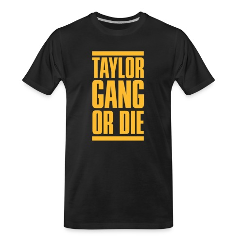 Taylor Gang or Die. - Men's Premium Organic T-Shirt
