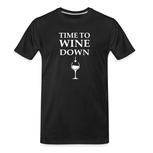 Time to Wine Down - Men's Premium Organic T-Shirt