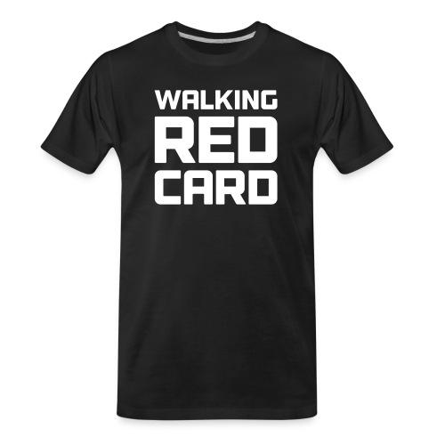 Walking Red Card - Men's Premium Organic T-Shirt