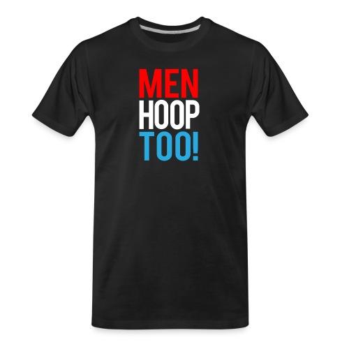 Red, White & Blue ---- Men Hoop Too! - Men's Premium Organic T-Shirt