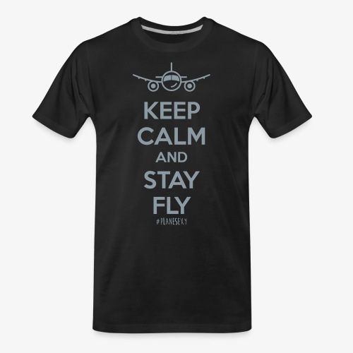 Keep Calm And Stay Fly - Men's Premium Organic T-Shirt