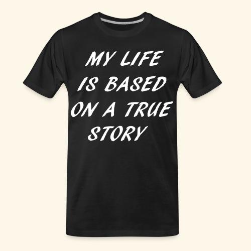 true story - Men's Premium Organic T-Shirt