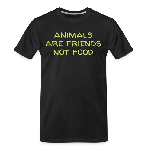 Animals Are Friends Not Food (in grass green color - Men's Premium Organic T-Shirt