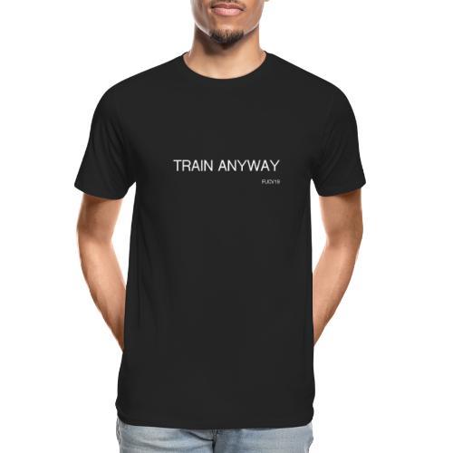 TRAIN WHITE font - Men's Premium Organic T-Shirt